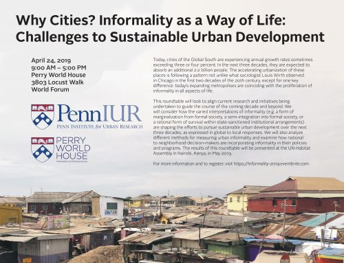 "SAVE THE DATE: April 24, 2019 ""Why Cities? Informality as a Way of Life"" Workshop"